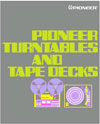 Pioneer Turntables and Tape Decks
